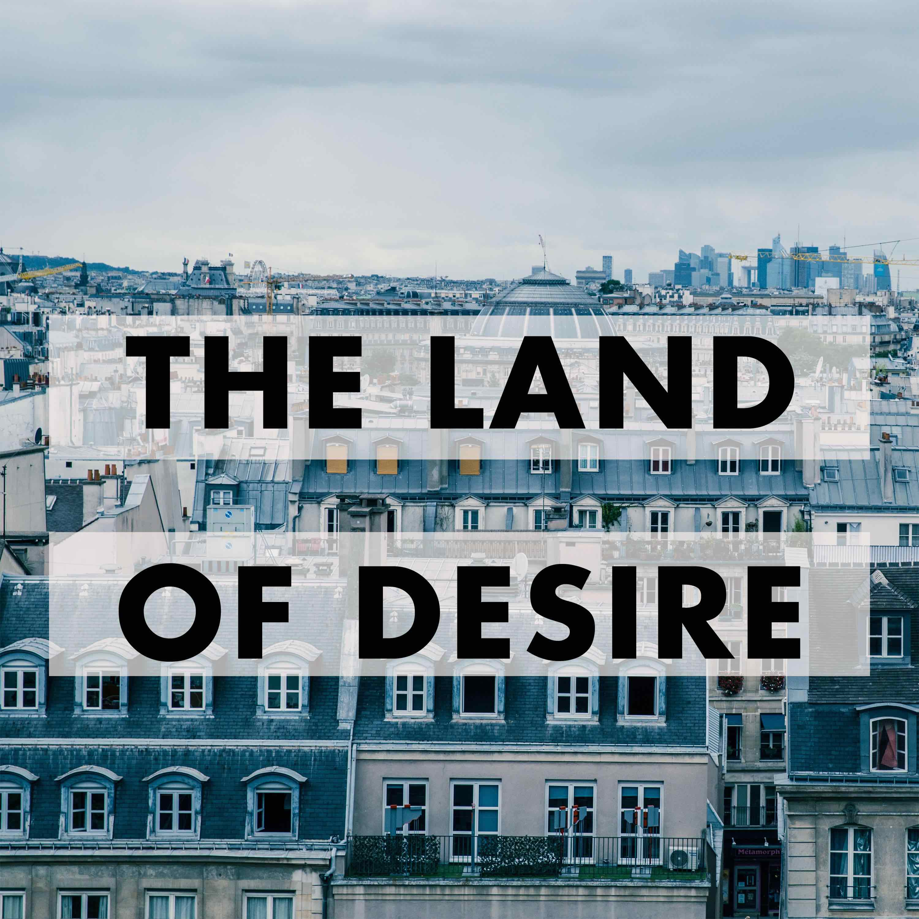 The Land of Desire: French History and Culture